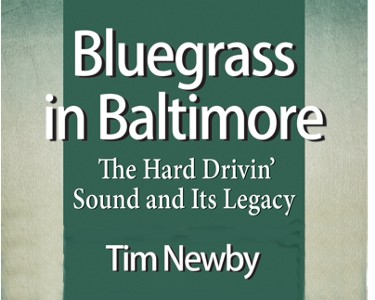 Bluegrass In Baltimore: The Hard Drivin' Sound & Its Legacy