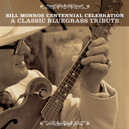 Bill Monroe Centennial Celebration - A Classic Bluegrass Tribute