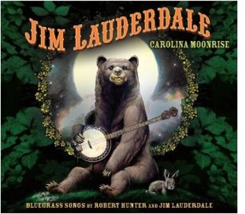 Bluegrass Songs by Robert Hunter and Jim Lauderdale