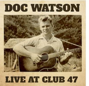 Doc Watson, Live At Club 47