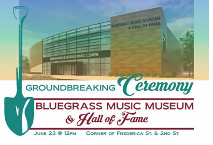 New International Bluegrass Music Museum Groundbreaking