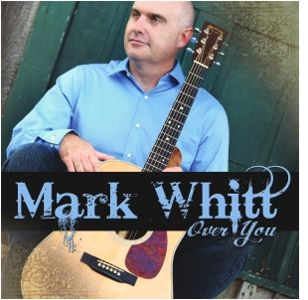 Mark Whitt - Over You