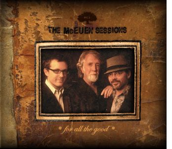 The McEuen Sessions - For All The Good