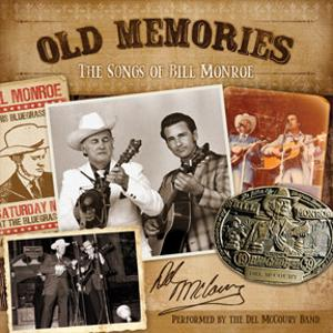 Old Memories - The Songs of Bill Monroe