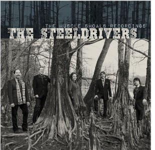 The SteelDrivers: The Music Shoals Recordings