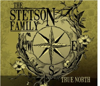 The Stetson Family - True North