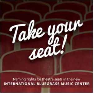 International Bluegrass Music Center - Take Your Seat