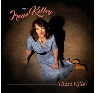 Irene Kelley - These Hills