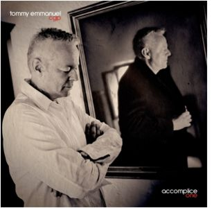 Tommy Emmanuel-Accomplice One