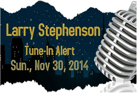 Larry Stephenson Tune In Alert